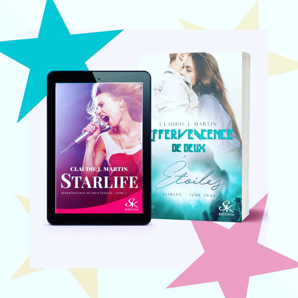 Starlife tome 2, claudie j martin, effervescence de deux étoiles, romance, young adult, new adult, roman sentimental
